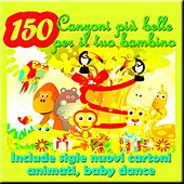 Play & Download 150 Canzoni più belle per il tuo bambino: include sigle nuovi cartoni animati, baby dance by Various Artists | Napster