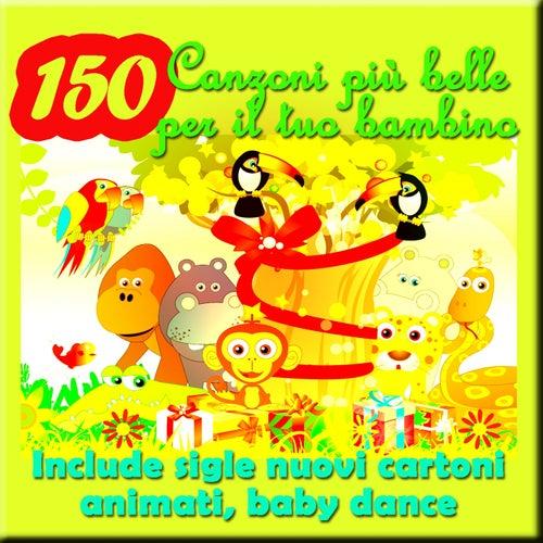 150 Canzoni più belle per il tuo bambino: include sigle nuovi cartoni animati, baby dance by Various Artists