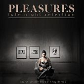 Play & Download Pleasures (Late Night Selection) by Various Artists | Napster