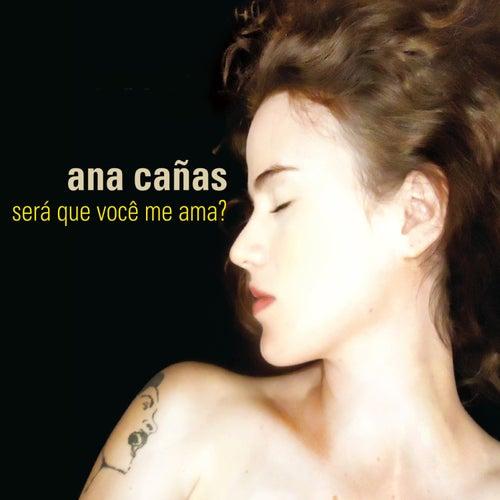 Será Que Você Me Ama? - Single de Ana Cañas