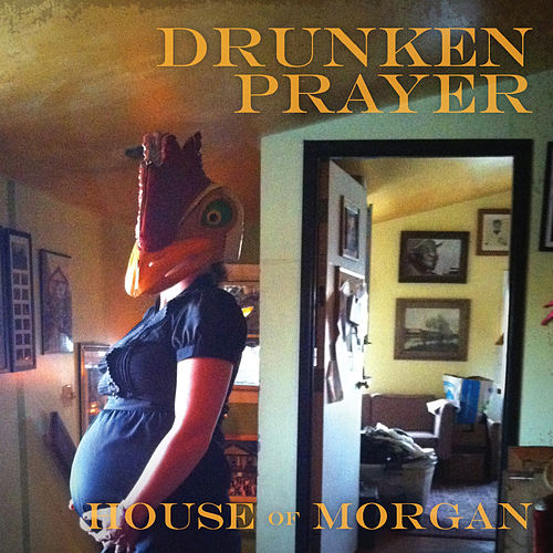 House of Morgan by Drunken Prayer