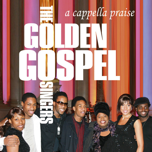 Play & Download A Capella Praise by The Golden Gospel Singers | Napster