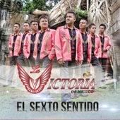 Play & Download El Sexto Sentido by La Victoria de Mexico | Napster