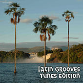 Play & Download Latin Grooves Tunes Edition by Various Artists | Napster