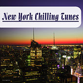 Play & Download New York Chilling Tunes by Various Artists | Napster