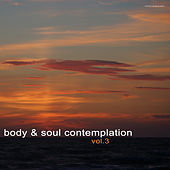 Play & Download Body & Soul Contemplation, Vol. 3 by Various Artists | Napster