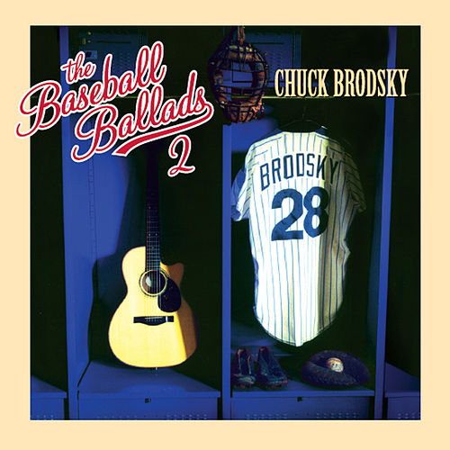 The Baseball Ballads 2 by Chuck Brodsky