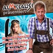 Almklausi präsentiert – Die besten Apres Ski Hits für die Schlager Karneval Party 2013 bis 2014 by Various Artists