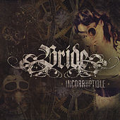 Play & Download Incorruptible by Bride | Napster