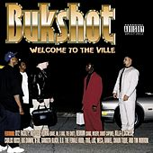 Welcome to the Ville by Bukshot