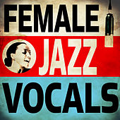 Play & Download Female Jazz Vocals by Various Artists | Napster