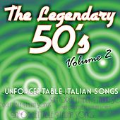 Play & Download The legendary 50's, Vol. 2 (Unforgettable italian songs) by Various Artists | Napster