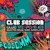 Play & Download Club Session pres. Club Weapons, Vol. 23 by Various Artists | Napster