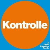 Kontrolle (A Great Paulukka Remix) by Fettes Brot