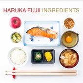 Play & Download Ingredients by Haruka Fujii | Napster