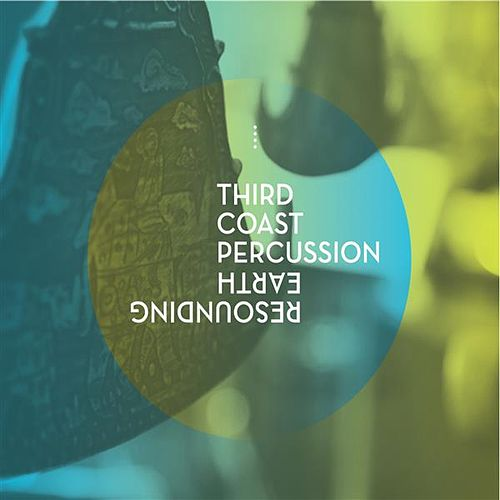 Play & Download Resounding Earth by Third Coast Percussion | Napster