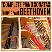 The Complete Piano Sonatas of Ludwig van Beethoven, Including the Moonlight Sonata, Appassionata, Waldstein, Hammerklavier, & More by Various Artists
