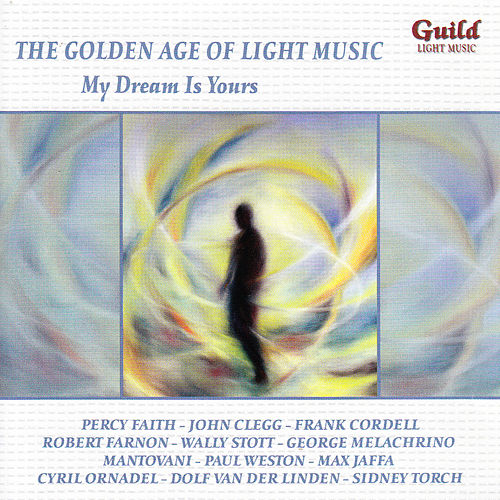 Play & Download The Golden Age of Light Music: My Dream Is Yours by Various Artists | Napster