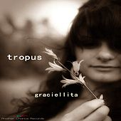 Tropus by Graciellita