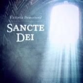 Sancte Dei by Victoria Beaumont