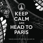 Keep Calm and Head to Paris by Various Artists