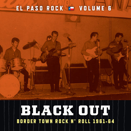 Play & Download Black Out: El Paso Rock, Vol. 6 by Various Artists | Napster