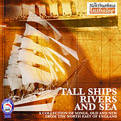 Play & Download The Tall Ships River and Sea by Various Artists | Napster