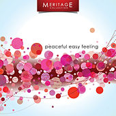 Meritage Classics: Peaceful Easy Feeling by Various Artists