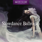 Play & Download Meritage Dance: Ballroom Slowdance, Vol. 3 by Various Artists | Napster