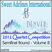 2012 Sweet Adelines International Quartet Competition - Semi-Final Round - Volume 8 by Various Artists
