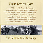 Play & Download From Tees to Tyne' - The Northumbria Anthology by Various Artists | Napster