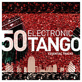 Electronic Tango Essentials by Various Artists
