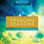 Play & Download Meritage Acoustic: Changing Seasons by Various Artists | Napster