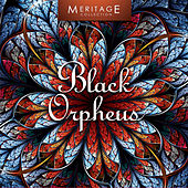 Play & Download Meritage World: Black Orpheus by Various Artists | Napster
