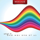 Play & Download Meritage Classics: What If God Was One Of Us by Various Artists | Napster