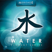 Play & Download Meritage Elements: Water by Various Artists | Napster