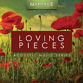 Play & Download Meritage Acoustic: Loving Pieces by Various Artists | Napster