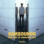 Bambounou presents Best of 50WEAPONS 2013 by Various Artists