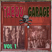 Play & Download Taboo Garage, Vol. 1 by Various Artists | Napster