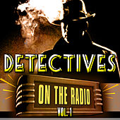 Play & Download Detectives On the Radio Vol. 1 by Various Artists | Napster
