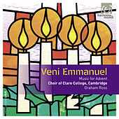 Play & Download Veni Emmanuel: Music for Advent by Choir of Clare College, Cambridge | Napster