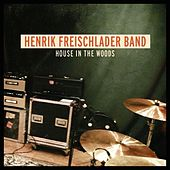 House in the Woods by Henrik Freischlader Band