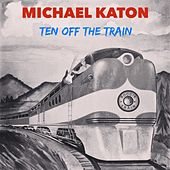 Play & Download Ten Off the Train by Michael Katon | Napster