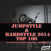 Jumpstyle & Hardstyle 2014 Top 100 (Incl. Bonus DJ Mix By Bass Inferno Inc & Hard5Hooterz) by Various Artists