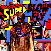 Play & Download Blowfly Superblowfly by Blowfly | Napster