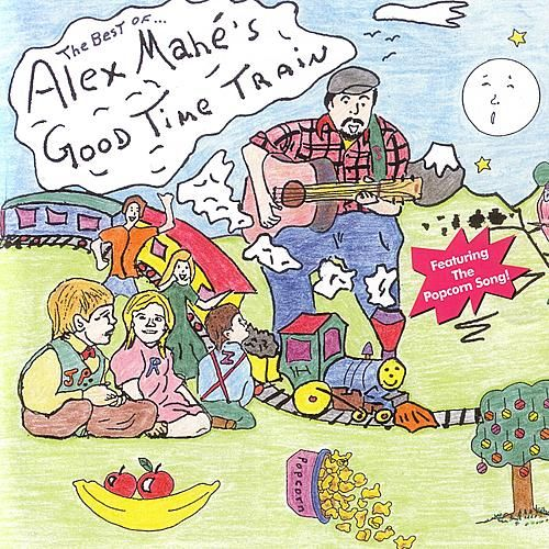 The Best Of… Alex Mahe's Good Time Train by Alex Mahe