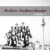 Play & Download Berliner Stadtmusikanten 7 by Various Artists | Napster