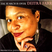 Play & Download The Search Is Over by Deitra Farr | Napster