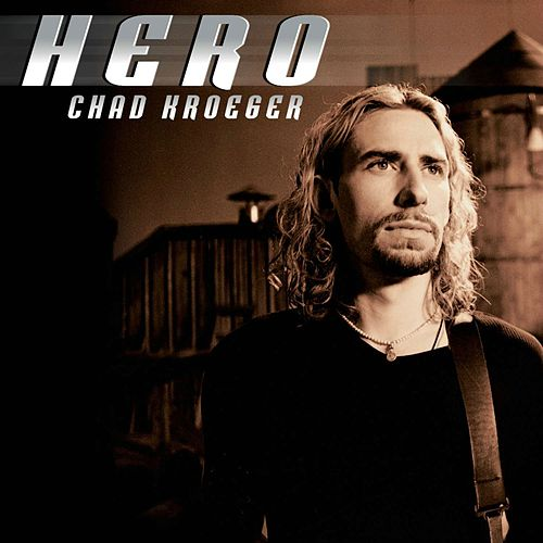 Play & Download Hero by Chad Kroeger | Napster