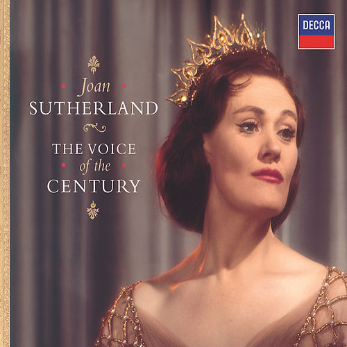 Play & Download The Voice Of The Century by Dame Joan Sutherland | Napster